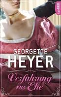 Georgette Heyer: Verführung zur Ehe ★★★★