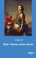 Klabund: Pjotr: Roman eines Zaren