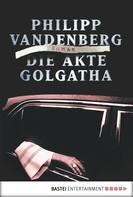 Philipp Vandenberg: Die Akte Golgatha ★★★★