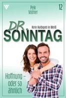 Peik Volmer: Dr. Sonntag 12 – Arztroman