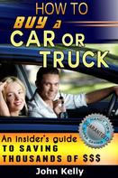 John Kelly: How To Buy A Car Or Truck ★★★