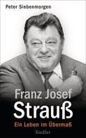 Peter Siebenmorgen: Franz Josef Strauß ★★★★