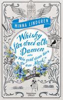 Minna Lindgren: Whisky für drei alte Damen oder Wer geht denn hier am Stock? ★★★★