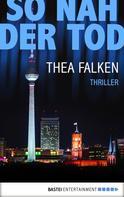 Thea Falken: So nah der Tod ★★★