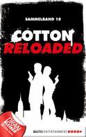 Alfred Bekker: Cotton Reloaded - Sammelband 10