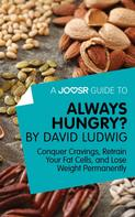 : A Joosr Guide to... Always Hungry? By David Ludwig ★