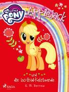 G. M. Berrow: My Little Pony - Applejack und die 180-Grad-Kehrtwende