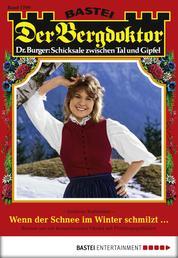 Der Bergdoktor - Folge 1799 - Wenn der Schnee im Winter schmilzt ...