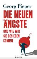 Georg Pieper: Die neuen Ängste