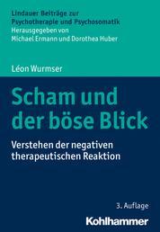 Scham und der böse Blick - Verstehen der negativen therapeutischen Reaktion