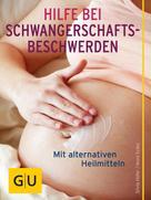 Silvia Höfer: Hilfe bei Schwangerschafts-Beschwerden
