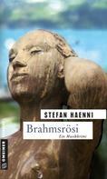 Stefan Haenni: Brahmsrösi