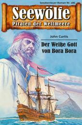 Seewölfe - Piraten der Weltmeere 186 - Der Weiße Gott vpm Bora Bora