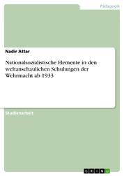 Nationalsozialistische Elemente in den weltanschaulichen Schulungen der Wehrmacht ab 1933