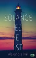 Alexandra Kui: Solange es hell ist ★★★★★
