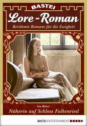 Lore-Roman 50 - Liebesroman - Näherin auf Schloss Falkenried