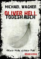 Michael Wagner: Oliver Hell Todeshauch