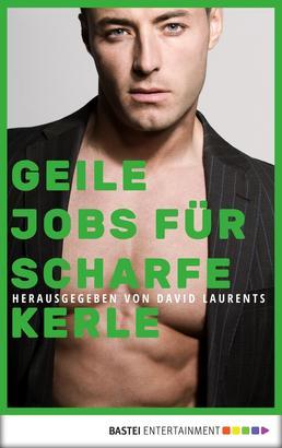Geile Jobs für scharfe Kerle