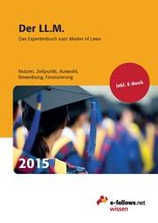Der LL.M. 2015 - Das Expertenbuch zum Master of Laws
