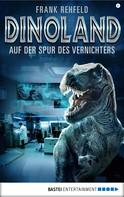 Frank Rehfeld: Dino-Land - Folge 06 ★★★★
