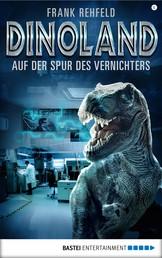 Dino-Land - Folge 06 - Auf der Spur des Vernichters