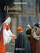 Hans Bentzien: Elisabeth – Landgräfin von Thüringen