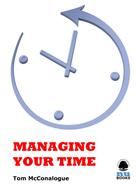 Tom McConalogue: Managing Your Time