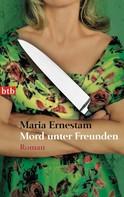 Maria Ernestam: Mord unter Freunden ★★★