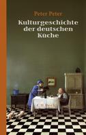 Peter Peter: Kulturgeschichte der deutschen Küche ★★★★