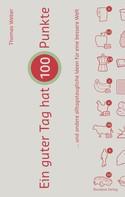 Thomas Weber: Ein guter Tag hat 100 Punkte