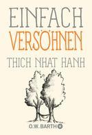 Thich Nhat Hanh: Einfach versöhnen ★★★★