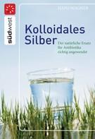 Hans Wagner: Kolloidales Silber ★★★