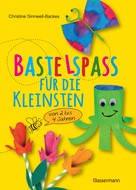 Christine Sinnwell-Backes: Bastelspaß für die Kleinsten ★★★★