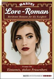 Lore-Roman - Folge 11 - Einsames, stolzes Frauenherz