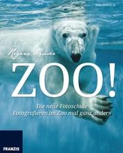 Zoo - Die neue Fotoschule: Fotografieren im Zoo mal ganz anders!
