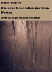 Die neue Generation der Cosa Nostra - Zwei Teenager im Bann der Mafia