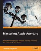 Thomas Fitzgerald: Mastering Apple Aperture