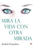 Andréa Gonçalves: Mira la vida con otra mirada