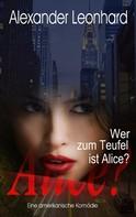 Alexander Leonhard: Wer zum Teufel ist Alice? ★★