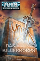 Michael J. Parrish: Torn 31 - Das Killerkorps