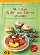 Christiane Schäfer: Glutenfrei Kochen und Backen für Kinder