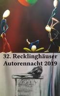Neue Literarische Gesellschaft Recklinghausen: 32. Recklinghäuser Autorennacht