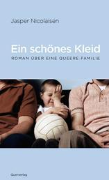 Ein schönes Kleid - Roman über eine queere Familie