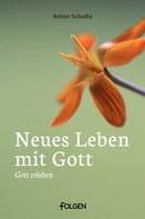Anton Schulte: Neues Leben mit Gott ★★★★★