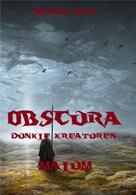 Dennis Weiß: Obscura- Dunkle Kreaturen (4)