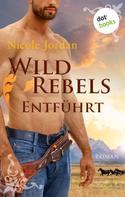 Nicole Jordan: Wild Rebels - Entführt: Die Rocky-Mountain-Reihe Band 2 ★★★