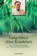 Hiromi Shinya: Lang leben ohne Krankheit