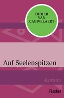 Didier van Cauwelaert: Auf Seelenspitzen