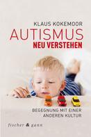 Klaus Kokemoor: Autismus neu verstehen