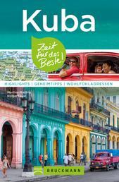 Bruckmann Reiseführer Kuba: Zeit für das Beste - Highlights, Geheimtipps, Wohlfühladressen